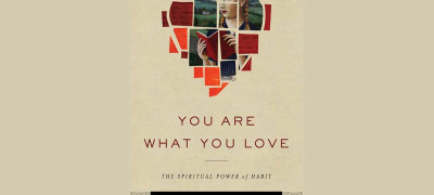 Book review: James K A Smith: You Are What You Love