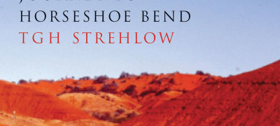 Book Review: T G H Strehlow: Journey to Horseshoe Bend