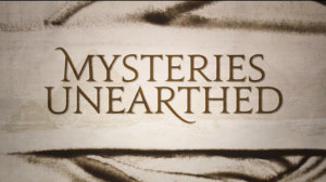 Mysteries Unearthed