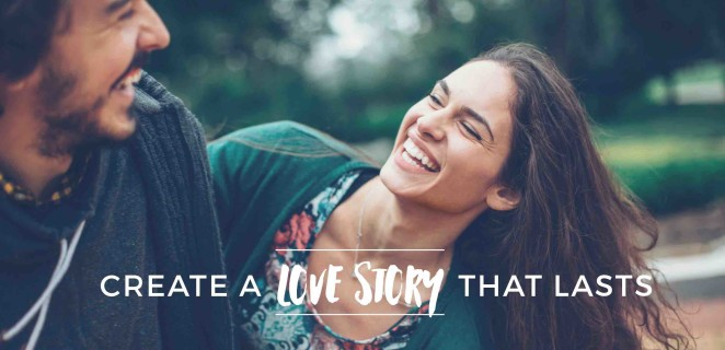 Create a love story that lasts
