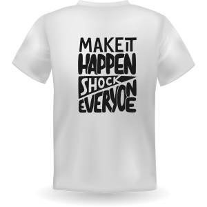 BC Make it Happen T Shirt