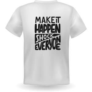 BC Make it Happen T Shirt