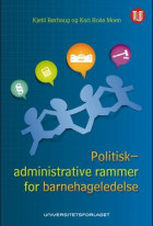 Politisk-administrative rammer for barnehageledelse