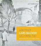 Arkitekt Lars Backer og hans tid