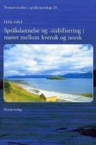 Språkdannelse og -stabilisering i møtet mellom kvensk og norsk