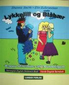 Lykkelill og Blåbær = Happy Starshine and Bubblegum : norwegian-english children's book