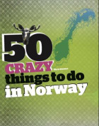 50 crazy things to do in Norway