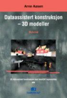 Dataassistert konstruksjon - 3D modeller