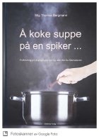 Å koke suppe på en spiker...