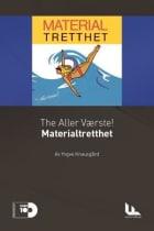 The Aller Værste!: Materialtretthet