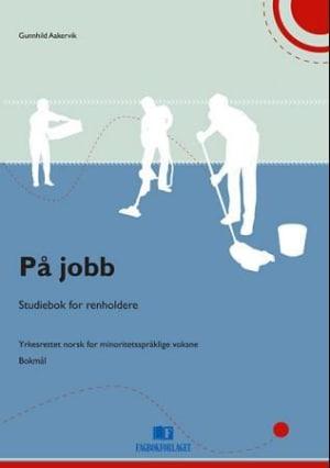 På jobb - Studiebok for renholdere