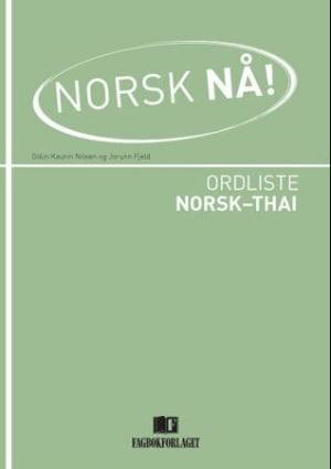 Norsk nå! Ordliste norsk-thai