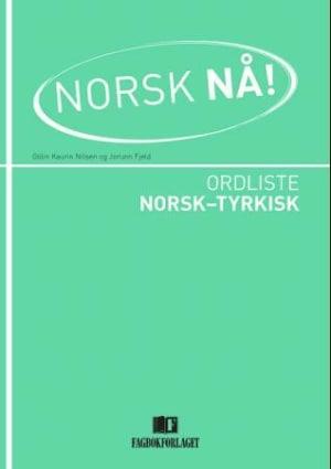 Norsk nå! Ordliste norsk-tyrkisk