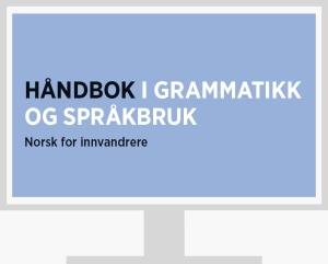 Nettoppgaver til Håndbok i grammatikk og språkbruk. Nettressurs