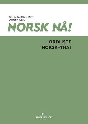 Norsk nå! Ordliste norsk-thai (2016)