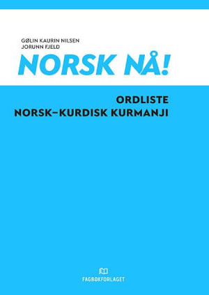 Norsk nå! Ordliste norsk-kurdisk kurmanji (2016)