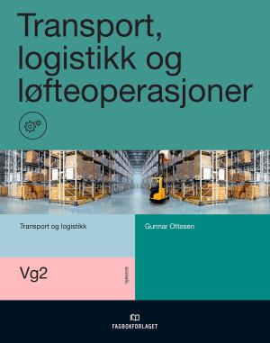 Transport, logistikk og løfteoperasjoner Vg2, d-bok
