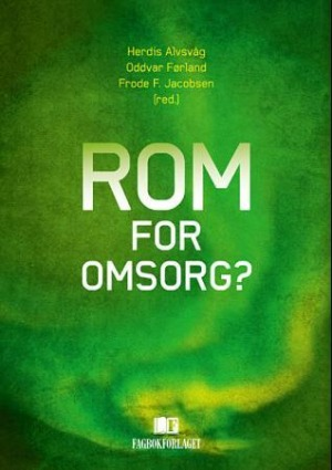 Rom for omsorg?