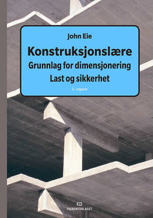 Konstruksjonslære Grunnlag for dimensjonering