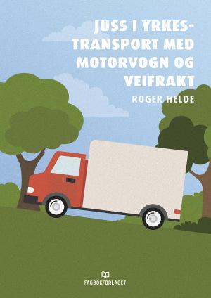 Juss i yrkestransport med motorvogn og veifrakt
