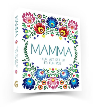 Mamma - for alt det du er for meg