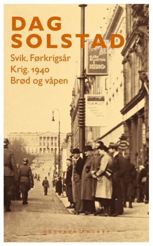 Svik : førkrigsår ; Krig : 1940 ; Brød og våpen