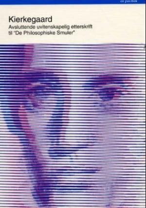 Avsluttende uvitenskaplig etterskrift til De philosophiske smuler