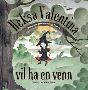 Heksa Valentina vil ha en venn