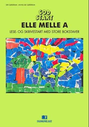God start - Elle Melle Lese- og skrivestart 1A med store bokstaver