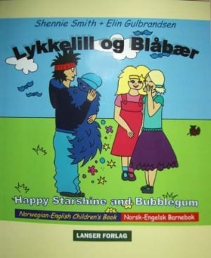 Lykkelill og Blåbær = Happy Starshine and Bubblegum : norwegian-english children's book