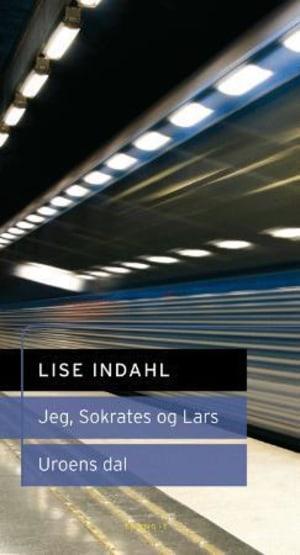 Jeg, Sokrates og Lars ; Uroens dal