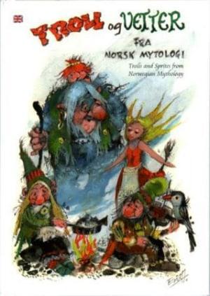 Troll og vetter fra norsk mytologi = Trolls and sprites from Norwegian mythology