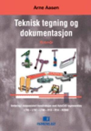 Teknisk tegning og dokumentasjon -BOKMÅL