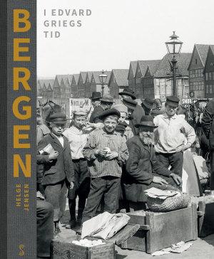 Bergen i Edvard Griegs tid