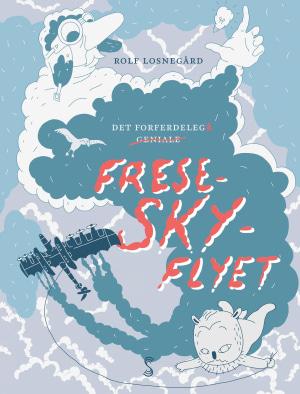 Det forferdeleg geniale frese-sky-flyet
