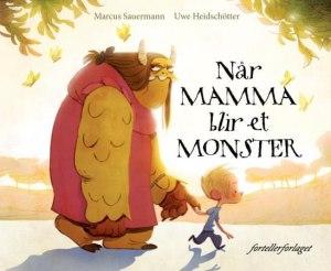 Når mamma blir et monster