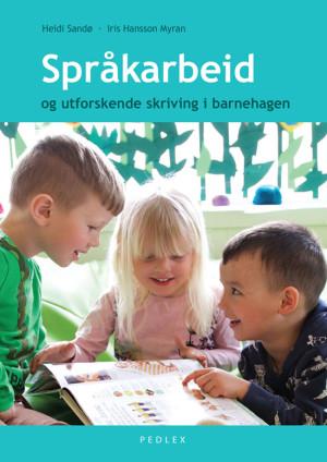 Språkarbeid og utforskende skriving i barnehagen