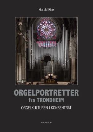 Orgelportretter fra Trondheim