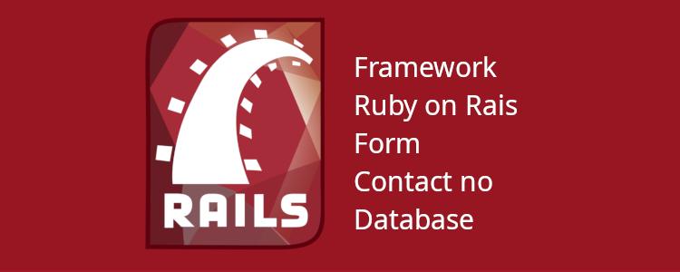 Formulário de contato sem banco de dados e envio de email em Ruby on Rails