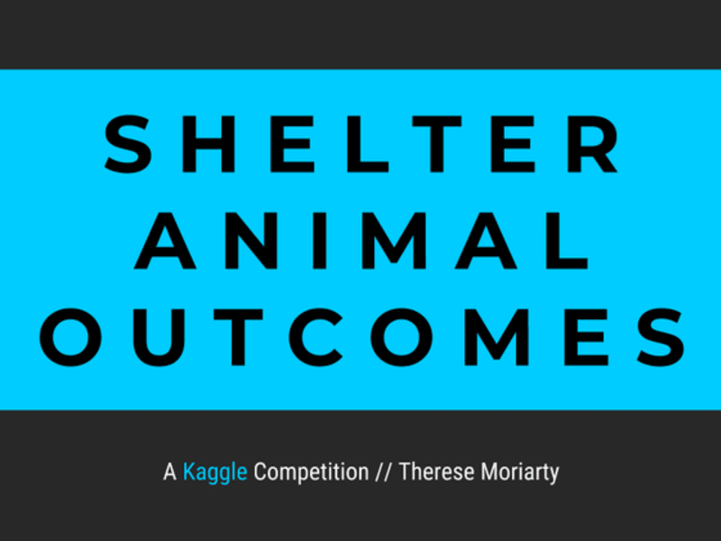 Shelter Animal Outcomes - A Kaggle Competition