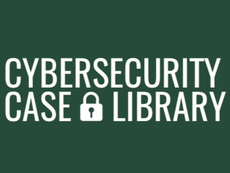 Cybersecurity Case Library