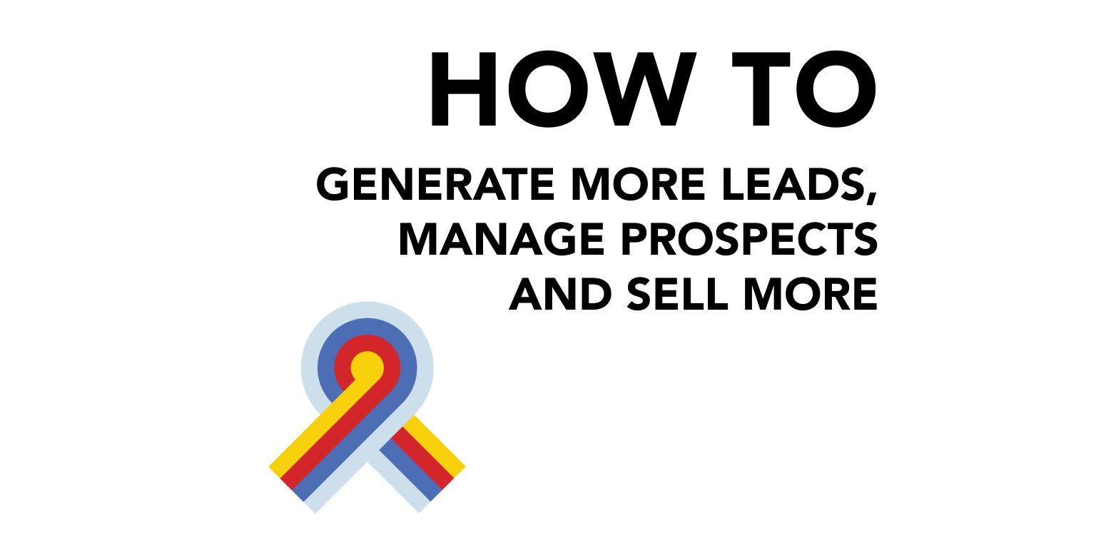 Selling Services and Managing Leads: How the Best Freelancers, Consultants and Entrepreneurs Consistently Get New Business