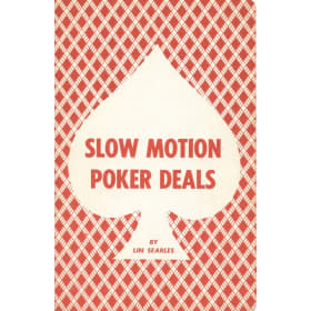 Slow Motion Poker Deals - Searles - Download only