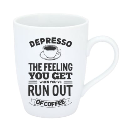 Depresso - The feeling you get when you run out of coffee