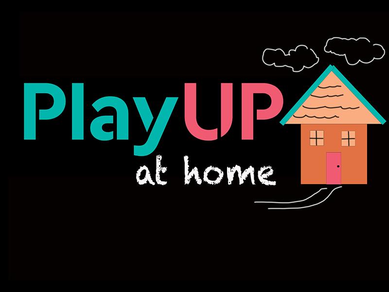 PlayUP at Home