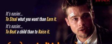"""It's easier...  To steal what you want than earn it.."" - Se7en"