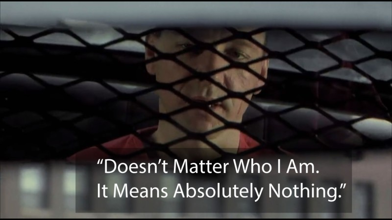 """""""Doesn't matter who I am. It means absolutely nothing"""""""