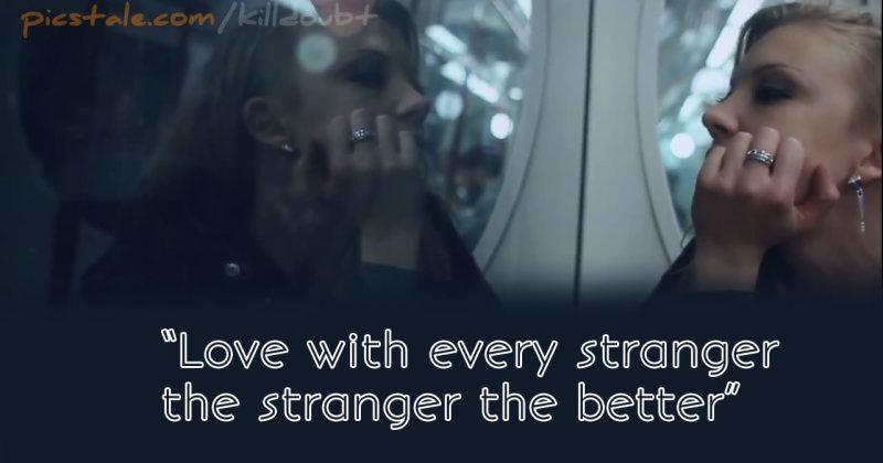 Love with every stranger the stranger the better - Hozier, Someone New