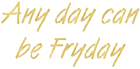 Any day can be Fryday