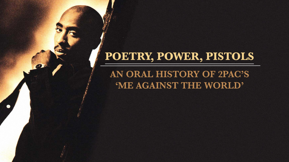 Poetry Power Pistols An Oral History Of 2pacs Me Against The
